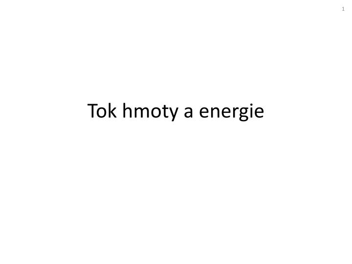 Tok hmoty a energie