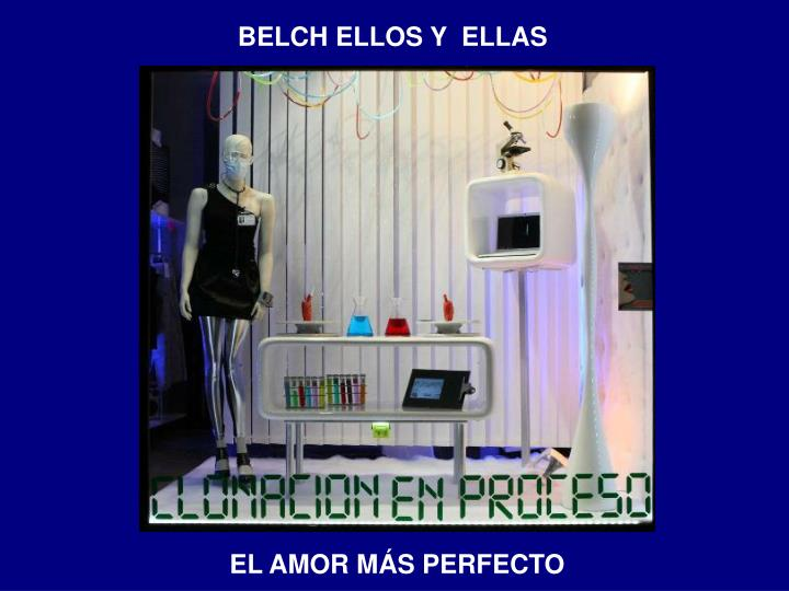 BELCH ELLOS Y  ELLAS