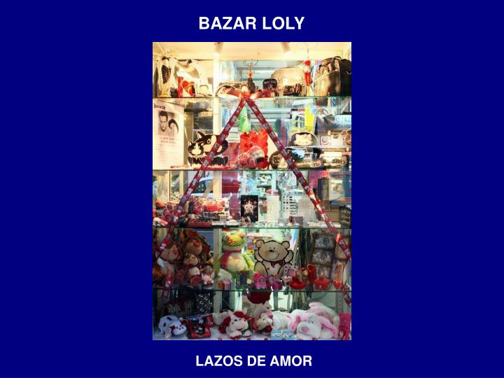 BAZAR LOLY