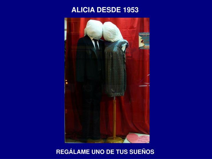 ALICIA DESDE 1953
