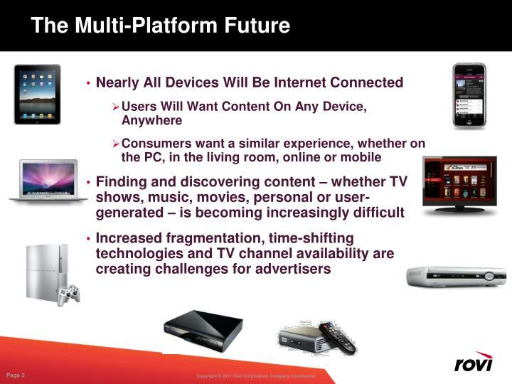 The Multi-Platform Future