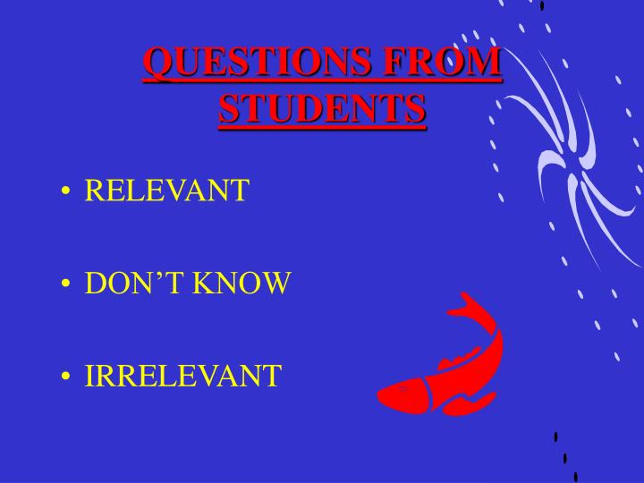 QUESTIONS FROM STUDENTS