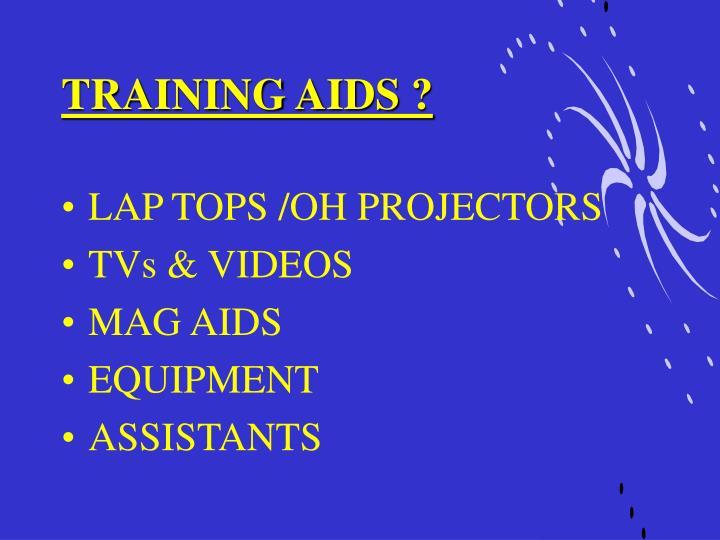 TRAINING AIDS ?