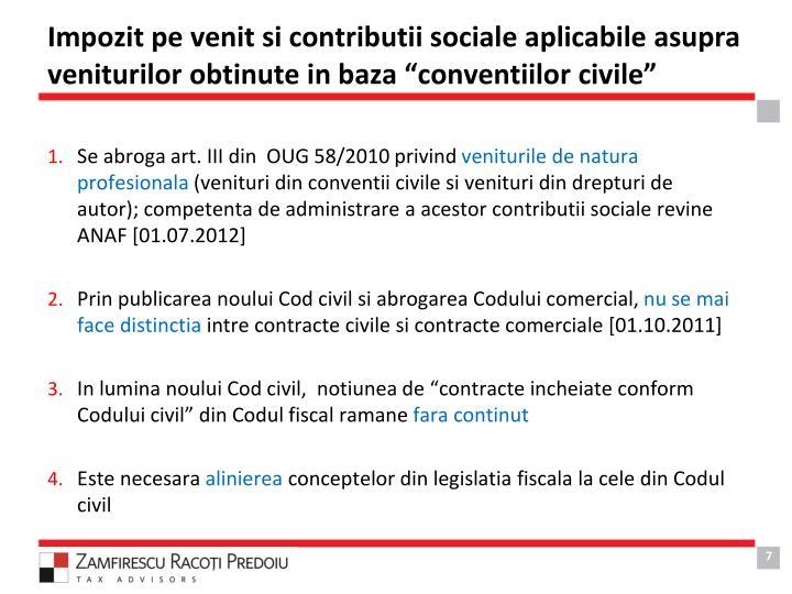 "Impozit pe venit si contributii sociale aplicabile asupra veniturilor obtinute in baza ""conventiilor civile"""