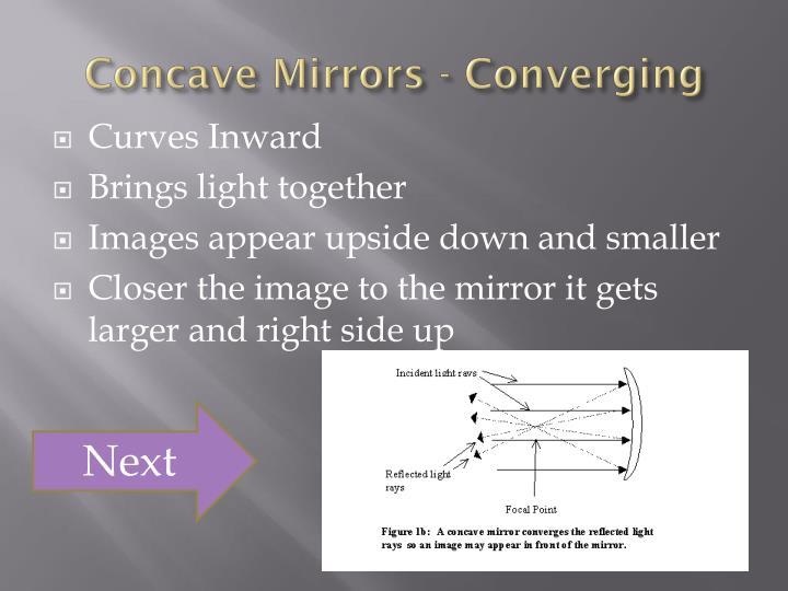 Concave Mirrors - Converging