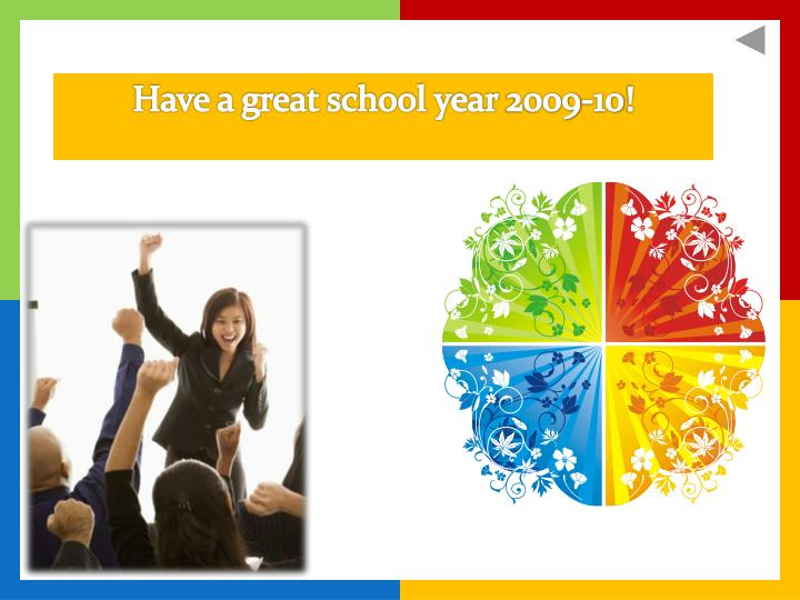 Have a great school year 2009-10!