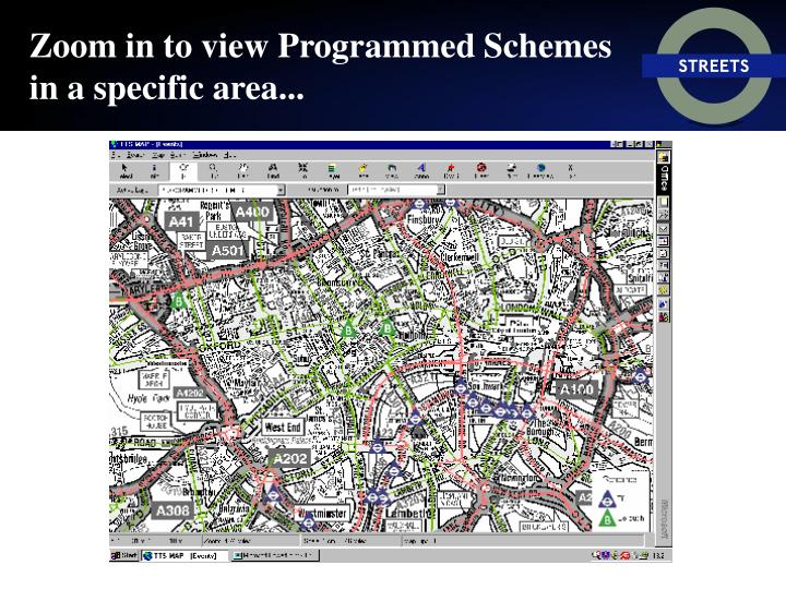 Zoom in to view Programmed Schemes in a specific area...