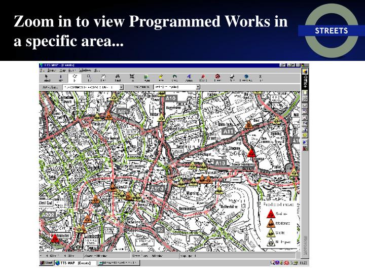Zoom in to view Programmed Works in a specific area...