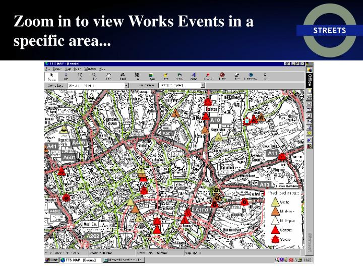 Zoom in to view Works Events in a specific area...