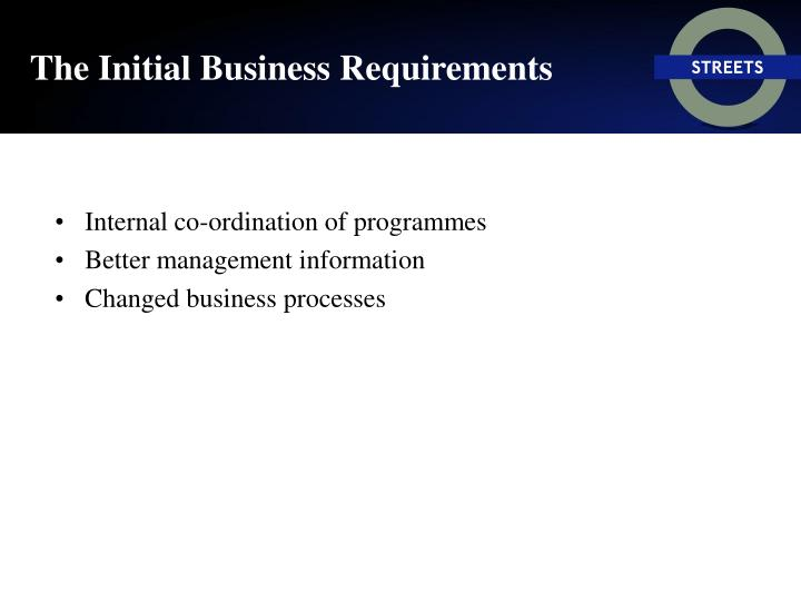 The Initial Business Requirements