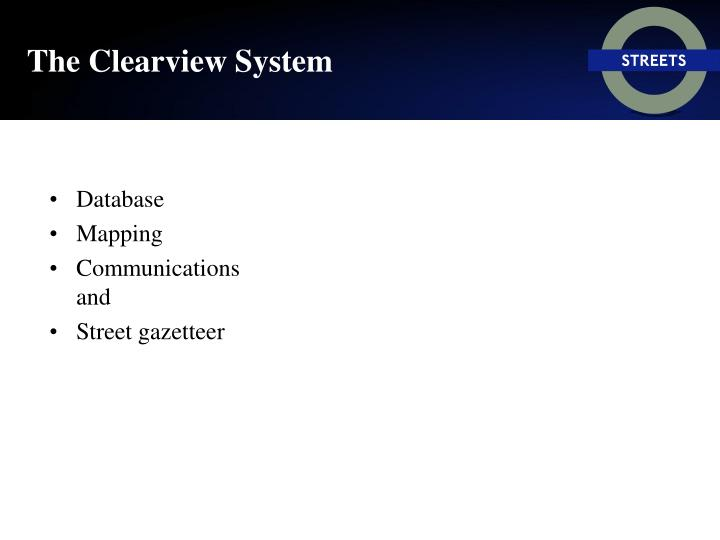 The Clearview System