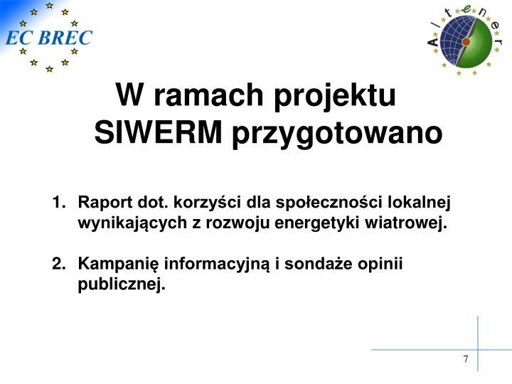 W ramach projektu SIWERM przygotowano
