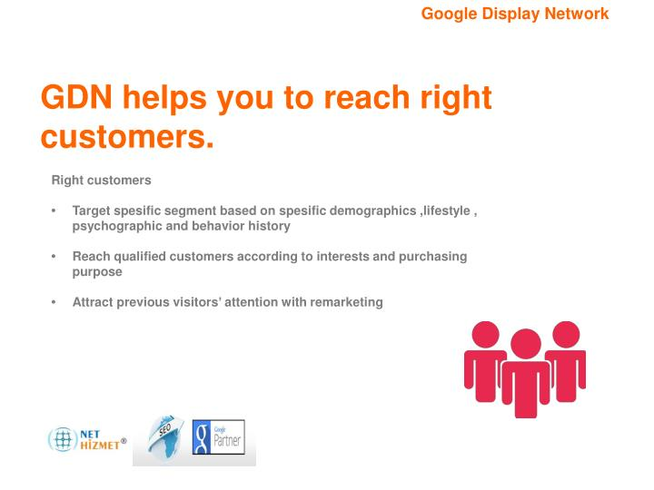 GDN helps you to reach right customers.