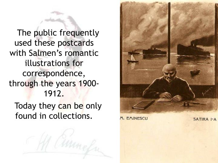 The public frequently used these postcards with Salmen's romantic illustrations for correspondence, through the years 1900-1912.