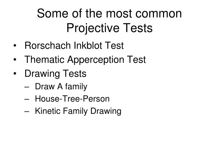 Some of the most common Projective Tests