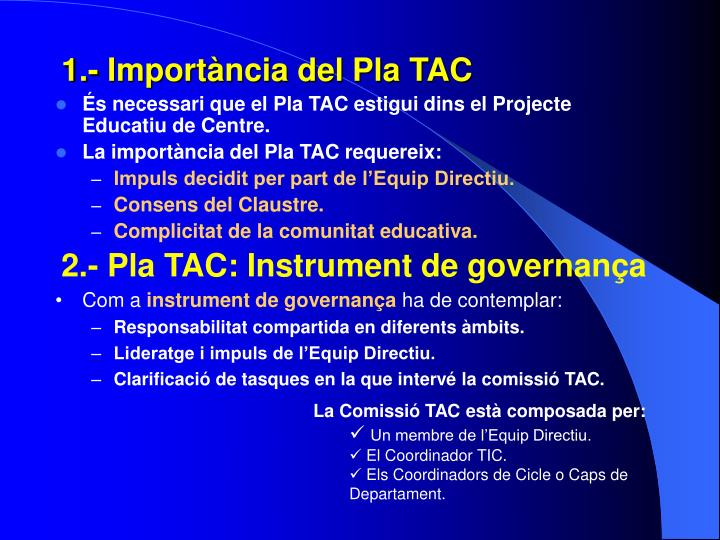 1.- Importància del Pla TAC