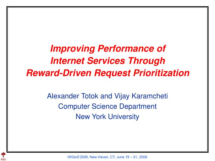 Improving performance of internet services through reward driven request prioritization