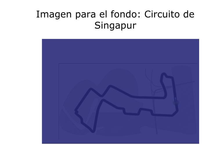 Imagen para el fondo: Circuito de Singapur