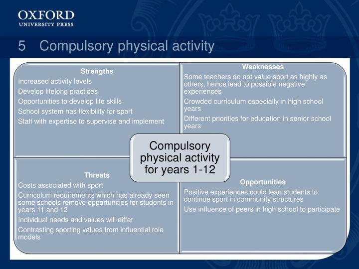 5Compulsory physical activity