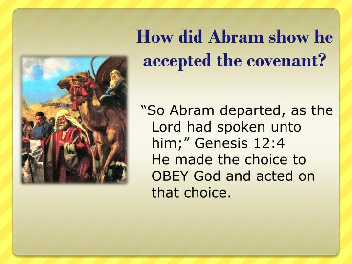 How did Abram show he accepted the covenant?