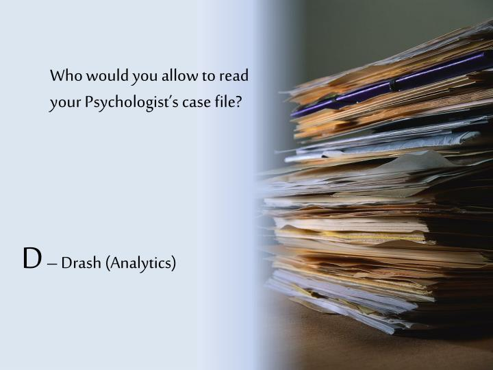Who would you allow to read your Psychologist's case file?