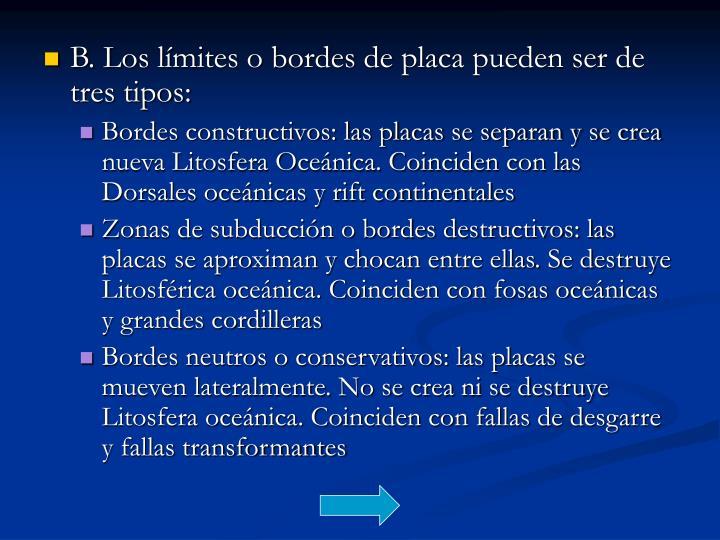 B. Los límites o bordes de placa pueden ser de tres tipos: