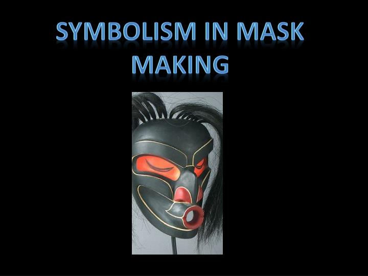 Symbolism in mask making