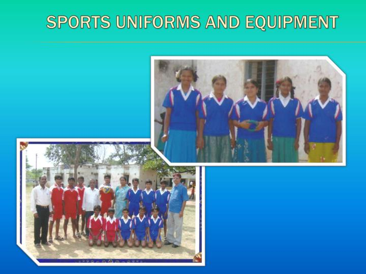 SPORTS UNIFORMS AND EQUIPMENT