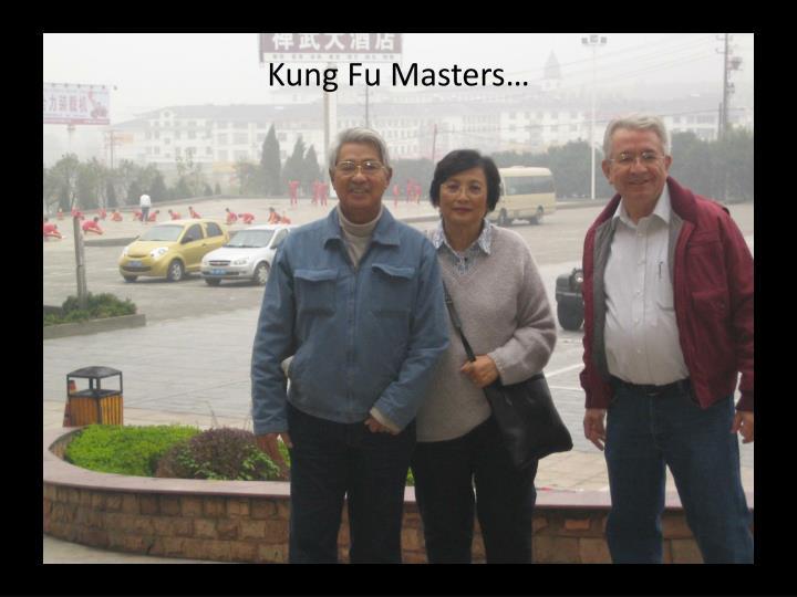 Kung Fu Masters…