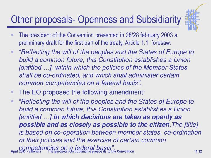 Other proposals- Openness and Subsidiarity