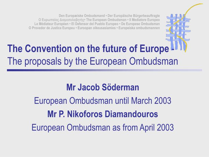 The convention on the future of europe the proposals by the european ombudsman