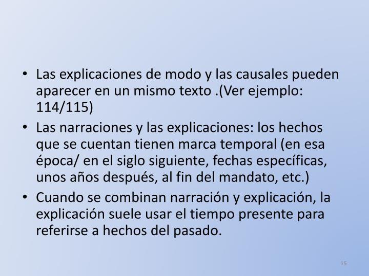 Las explicaciones de modo y las causales pueden aparecer en un mismo texto .(Ver ejemplo: 114/115)