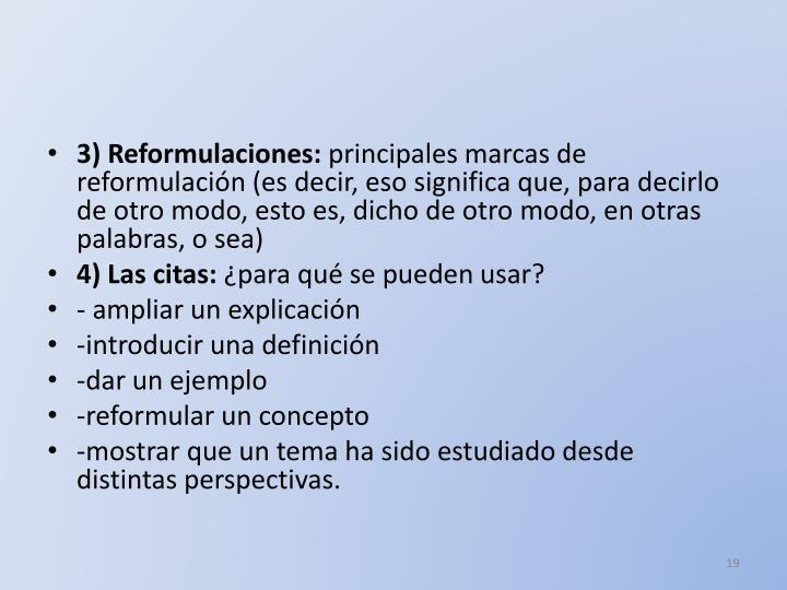 3) Reformulaciones: