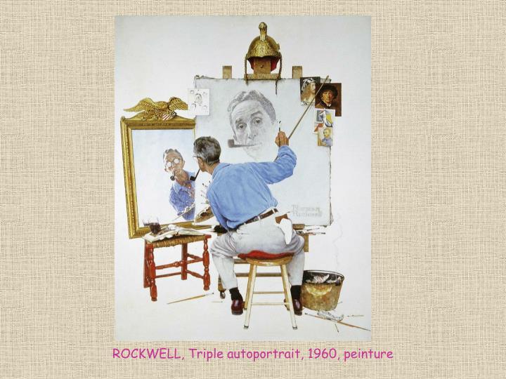 ROCKWELL, Triple autoportrait, 1960, peinture
