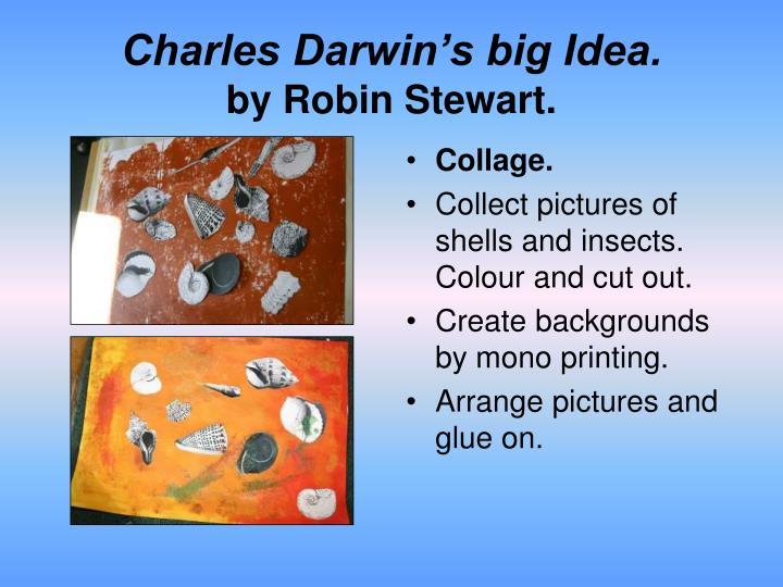 Charles Darwin's big Idea.