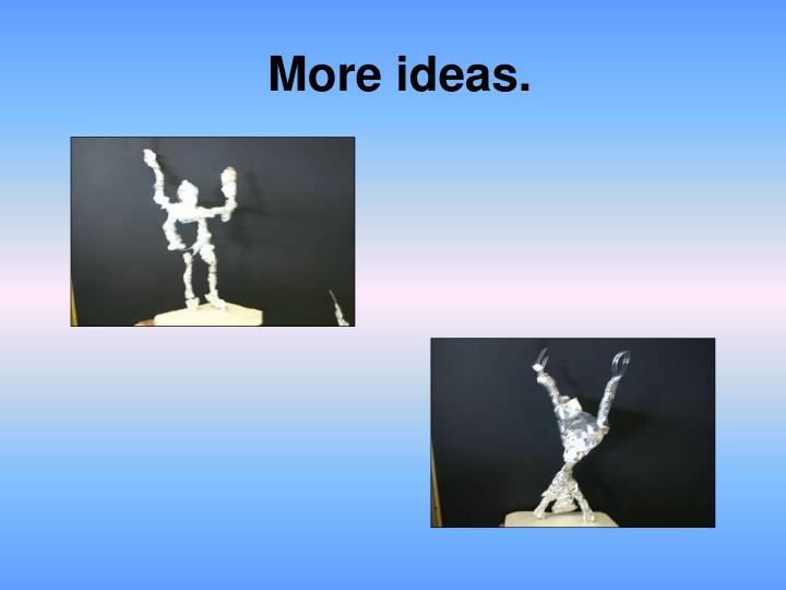 More ideas.