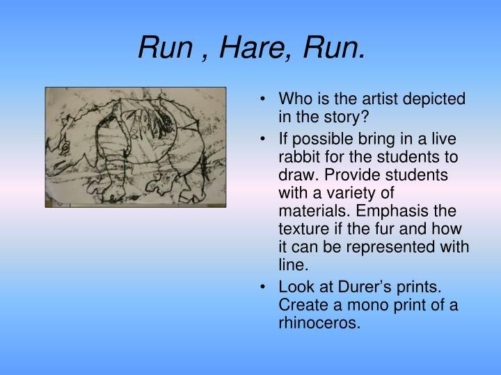 Run , Hare, Run.