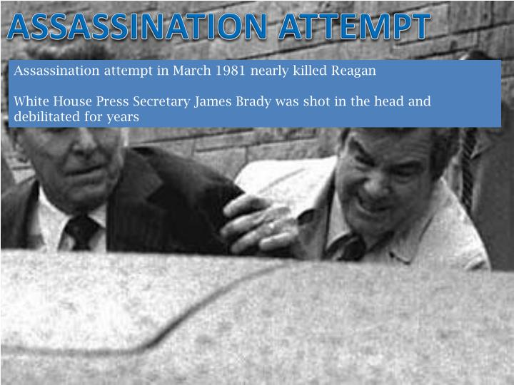 ASSASSINATION ATTEMPT