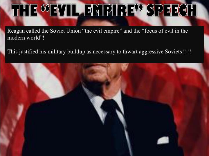"THE ""EVIL EMPIRE"" SPEECH"