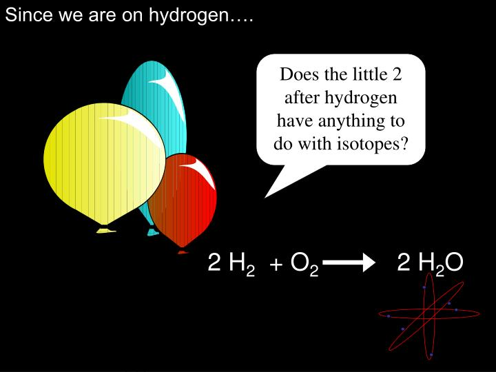 Since we are on hydrogen….
