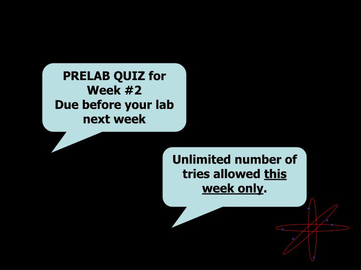 PRELAB QUIZ for Week #2