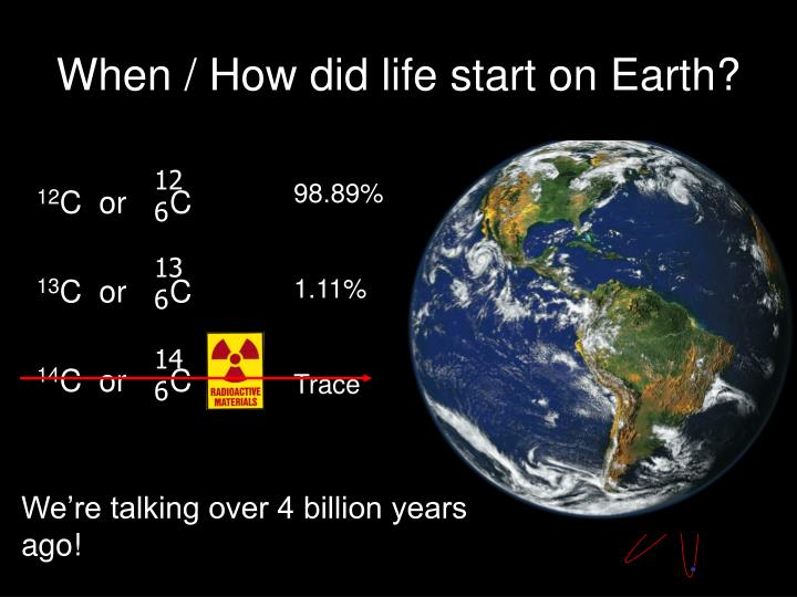 When / How did life start on Earth?