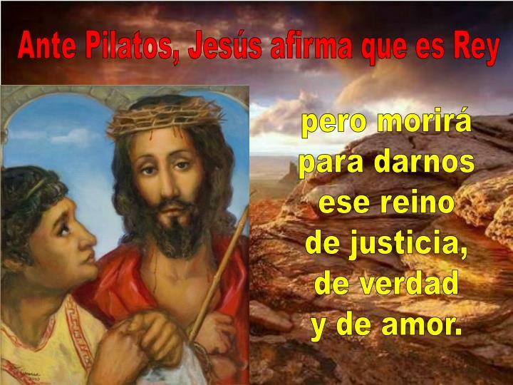 Ante Pilatos, Jesús afirma que es Rey