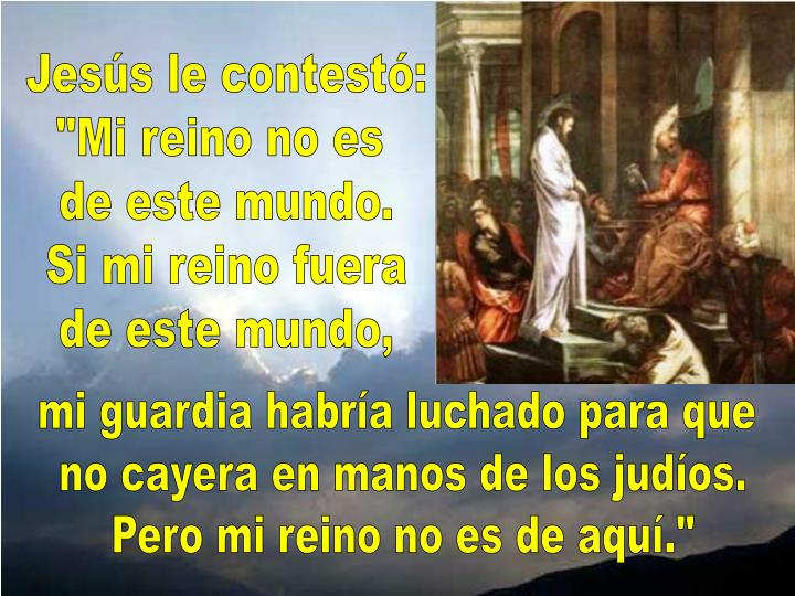 Jesús le contestó: