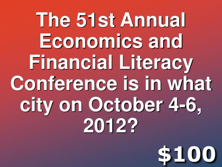 The 51st Annual Economics and Financial Literacy Conference is in what city on October 4-6, 2012?