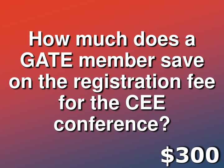 How much does a GATE member save on the registration fee for the CEE conference?