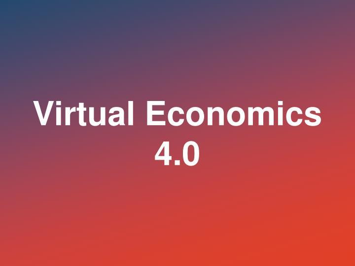 Virtual Economics 4.0