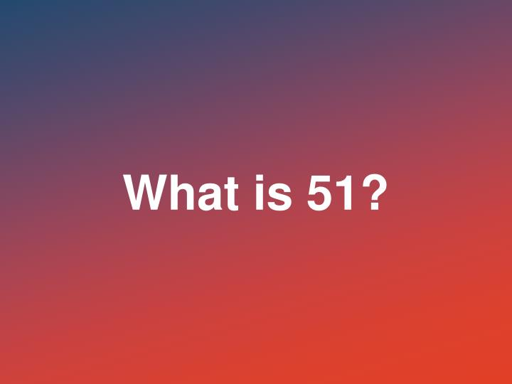 What is 51?