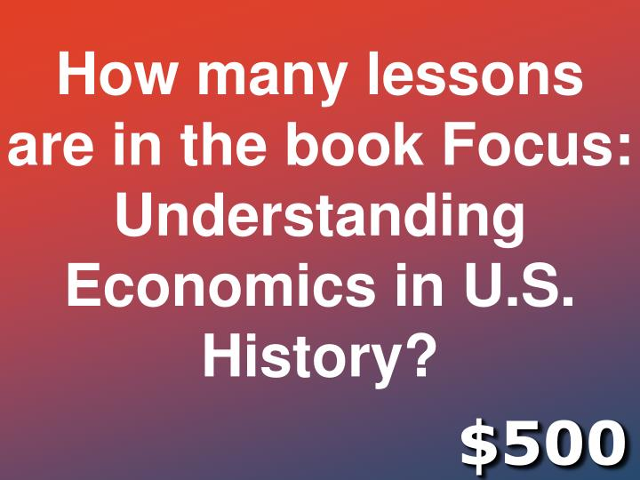 How many lessons are in the book Focus: Understanding Economics in U.S. History?