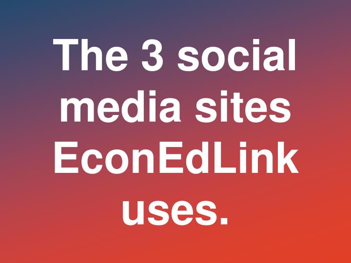 The 3 social media sites EconEdLink uses.